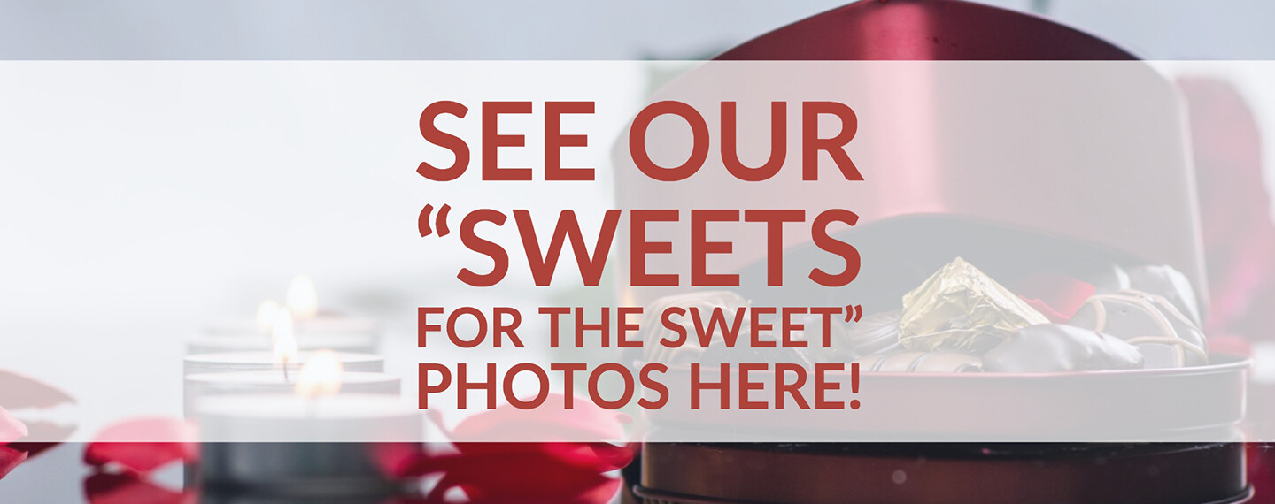 Sweets for the Sweets Photo Gallery